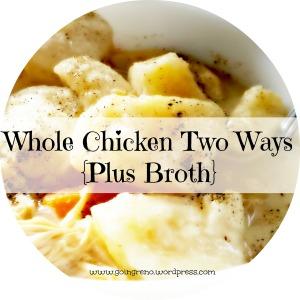 Eat yummy lemon-garlic roasted chicken one night, chicken & dumplings the night. Plus SO MUCH broth!