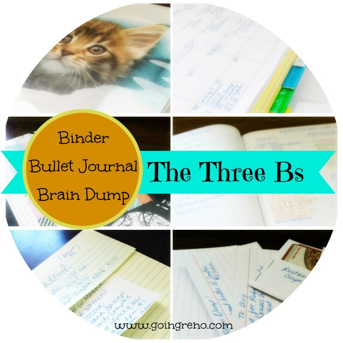 The Three Bs -- Binder, Bullet Journal, and Brain Dump--are game changers for the born disorganized.